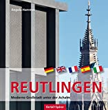 Reutlingen - Moderne Großstadt unter der Achalm