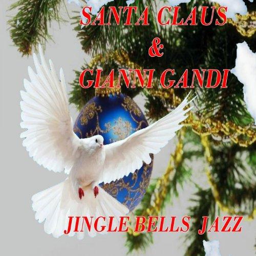 Jingle bells jazz the christmas song santa claus gianni gandi