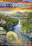 Pachamama: Leben mit Mutter Erde