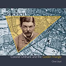 Colonel Unthank and the Golden Triangle: The expansion of Victorian Norwich
