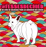 Best Livres pour les futures mamans - Fesses de chien : un livre de coloriage Review