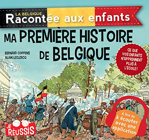 Ma première histoire de Belgique: Documentaire histoire pour enfants por Bernard Coppens