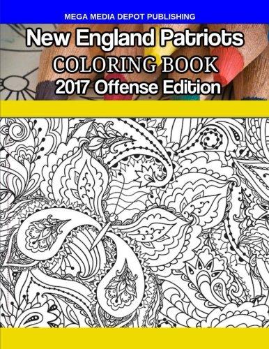 New England Patriots Coloring Book: 2017 Offense Edition por Mega Media Depot