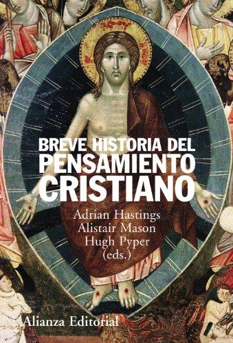 Breve Historia del Pensamiento Cristiano (Alianza Ensayo) por Adrian Hastings, Alistair Mason, Hugh Piper