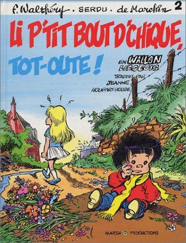 Li P'tit Bout d'Chique, tome 2: tot-oute !  (en wallon liegeois)