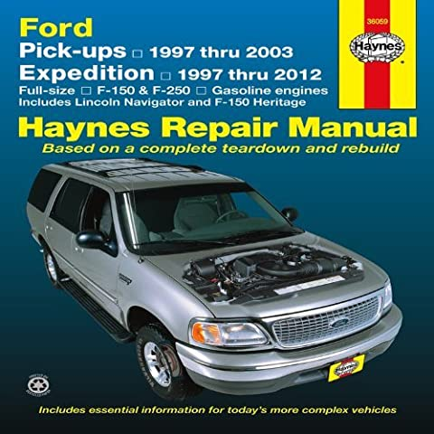 Ford Pick-ups, Expedition and Lincoln Navigator: Pick-ups 1997 thru 2003, Expedition 1997 thru 2012, Full-size F-150 & F-250, Gasoline Engines, ... and F-150 Heritage (Haynes Repair Manual) by Editors of Haynes Manuals (2013-09-01)