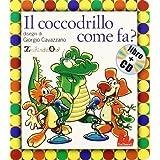 Il coccodrillo come fa? Con CD Audio