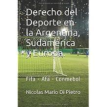Derecho del Deporte en la Argentina, Sudamérica y Europa.: Fifa - Afa - Conmebol