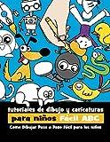 Tutoriales de Dibujo y Caricaturas Para Niños Fácil ABC: Como Dibujar Paso a Paso Fácil Para los...