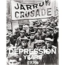 Depression Years - 1930s (Looking Back at Britain series)