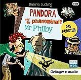 Pandora und der phänomenale Mr Philby: Das Hörspiel (2CD)