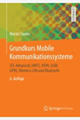 Grundkurs Mobile Kommunikationssysteme: LTE-Advanced, UMTS, HSPA, GSM, GPRS, Wireless LAN und Bluetooth Kindle Ausgabe