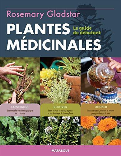 Cultiver et utiliser les plantes médicinales par Rosemary Gladstar