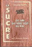 Sugar blues - Le Roman noir du sucre blanc