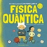 El meu primer llibre de Física Quàntica (Conocer y comprender)