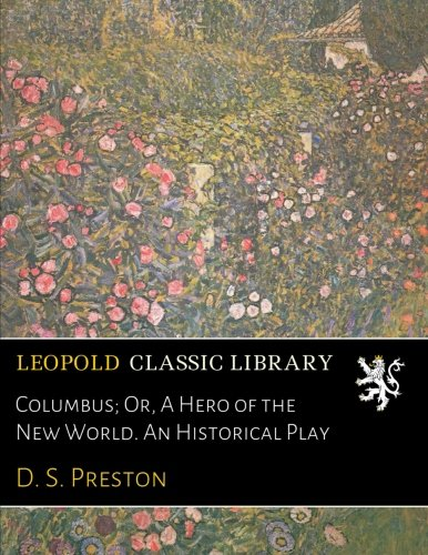columbus-or-a-hero-of-the-new-world-an-historical-play