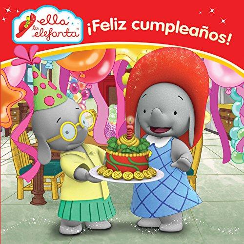 ¡Feliz cumpleaños! (Ella la elefanta. Primeras lecturas)