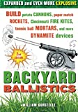 Backyard Ballistics: Build Potato Cannons, Paper Match Rockets, Cincinnati Fire Kites, Tennis Ball Mortars, and More Dynamite Devices