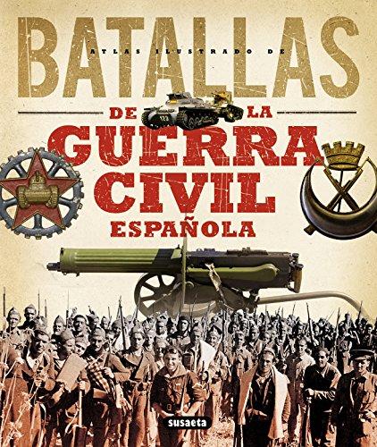 Atlas ilustrado de batallas de la guerra civil española por Equipo Susaeta