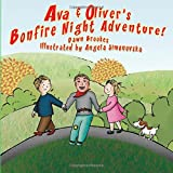 Ava & Oliver's Bonfire Night Adventure: Volume 1 (Ava & Oliver Adventure Series)