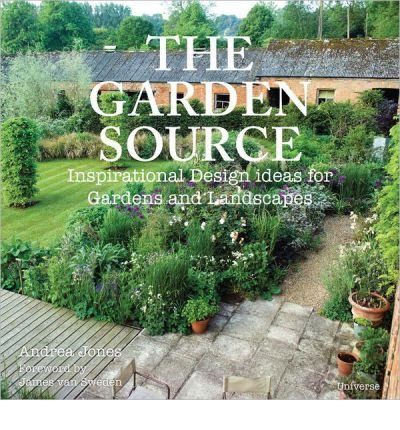 By Jones, Andrea ( Author ) [ The Garden Source: Inspirational Design Ideas for Gardens and Landscapes ] Feb - 2012 { Paperback }