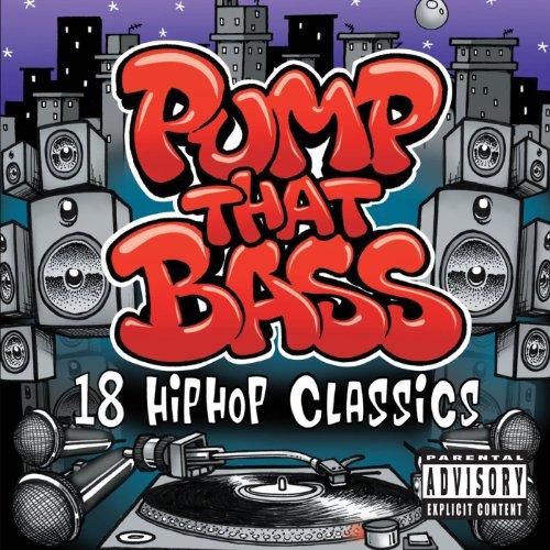 Pump That Bass: 18 Hip Hop Cla...