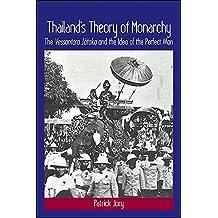 Thailand's Theory of Monarchy: The Vessantara Jataka and the Idea of the Perfect Man