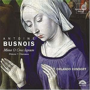 Busnois - Missa O Crux lignum