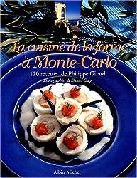 La Cuisine de la forme à Monte-Carlo. 120 recettes de Philippe Girard