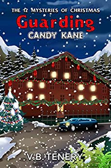 Guarding Candy Kane (The 12 Mysteries of Christmas Book 3) by [Tenery, V. B.]