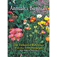 Annuals and Biennials: The Definitive Reference with Over 1,000 Photographs