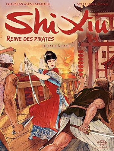 Shi Xiu, Reine des pirates - Tome 1 - Face à face par Nicolas Meylaender