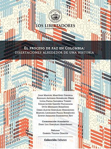 El proceso de paz en Colombia: disertaciones alrededor de una historia
