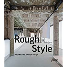 Rough Style: Architecture, Interior, Design