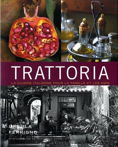 Trattoria : La cuisine italienne pour la famille et les amis