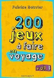 200 jeux à faire en voyage : Volume 1 (Jeux à faire dans le train)