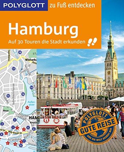 polyglott-reisefuhrer-hamburg-zu-fuss-entdecken-auf-30-touren-die-stadt-erkunden-polyglott-zu-fuss-e