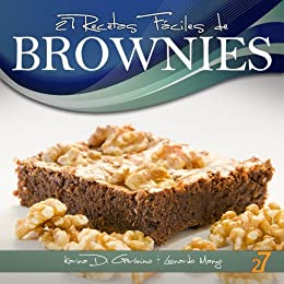 27 Recetas Fáciles de Brownies (Recetas de Cocina Faciles: Cupcakes & Brownies nº 2)