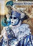 Masques rêveurs : Photographies et Créations Photo de masques superposés dans un décor. Calendrier mural A3 vertical