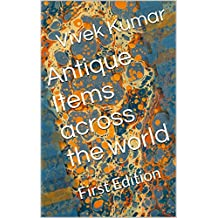 Antique Items across the world: First Edition
