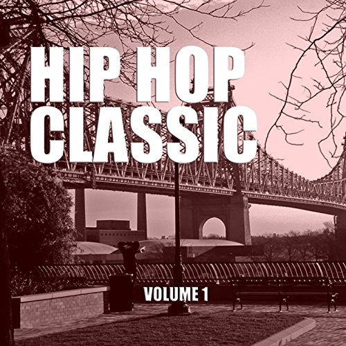 Hip Hop Classic, Vol. 1 [Explicit]
