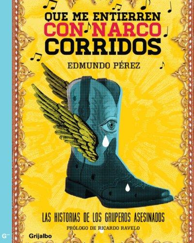 Descargar Libro Que me entierren con narcocorridos de Pérez Edmundo