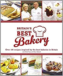 Britain's Best Bakery: Over 100 Recipes Inspired by the Best Bakeries in Britain with Mich Turner & Peter Sidwell (2014-04-08)