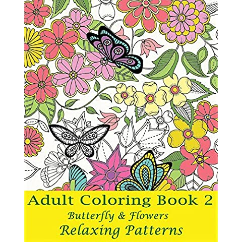 Butterfly & Flowers Relaxing Patterns Adult Coloring Book: 2