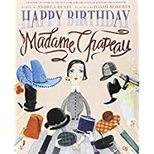 Happy Birthday, Madame Chapeau by Andrea Beaty (1-Oct-2014) Hardcover