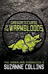 Gregor and the Curse of the Warmbloods (The Underland Chronicles) by Suzanne Collins (2013-07-04)