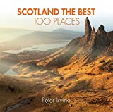 Scotland The Best 100 Places: Extraordinary places and where best to walk, eat and sleep (English Edition)