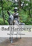 Bad Harzburg. Das Tor zum Westharz (Wandkalender 2018 DIN A3 hoch): Wahrzeichen Bad Harzburgs in faszinierenden Bildern (Planer, 14 Seiten ) (CALVENDO Orte) [Kalender] [May 28, 2017] Styppa, Robert