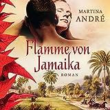 Flamme von Jamaika (23:20 Stunden, ungekürzte Lesung auf 2 MP3 CDs)