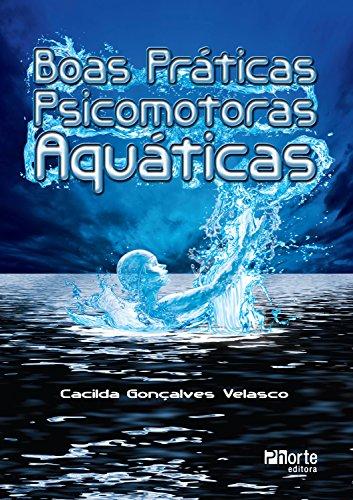 Boas práticas psicomotoras aquática (Portuguese Edition) por Cacilda Gonçalves Velasco